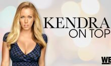 When Does Kendra on Top Season 7 Start? WEtv Premiere Date