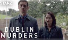 Dublin Murders Release Date on Starz (Premiere Date)